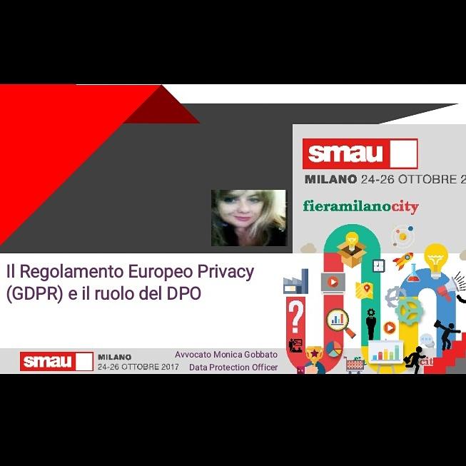 WORKSHOP 25 Ottobre – Smau Milano 2017 – Il Regolamento Europeo Privacy e il ruolo del Dpo – con PDF presentazione